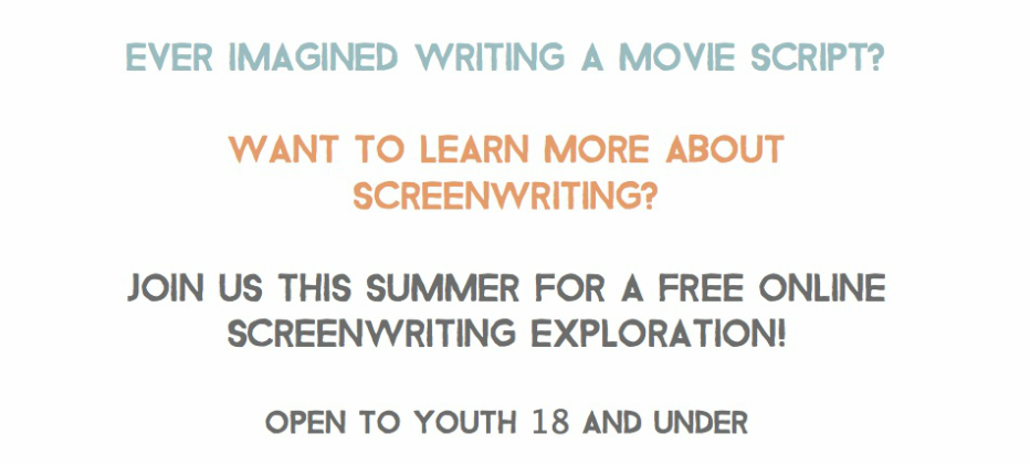 Ever imagined writing a movie script? Want to learn more about screenwriting? Join us this summer for a free online screenwriting exploration!